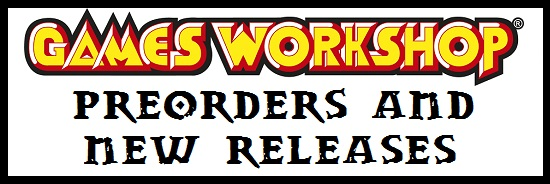 Games Workshop Preorders and New Releases 15% OFF